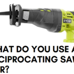 What Do You Use a Reciprocating Saw for