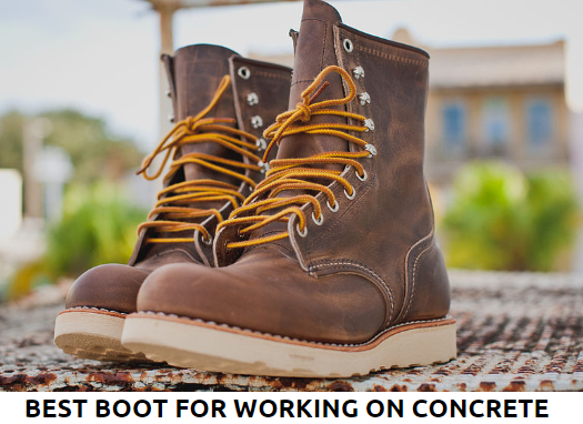 Best Boot for working on Concrete