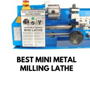 best Mini Metal Milling Lathe
