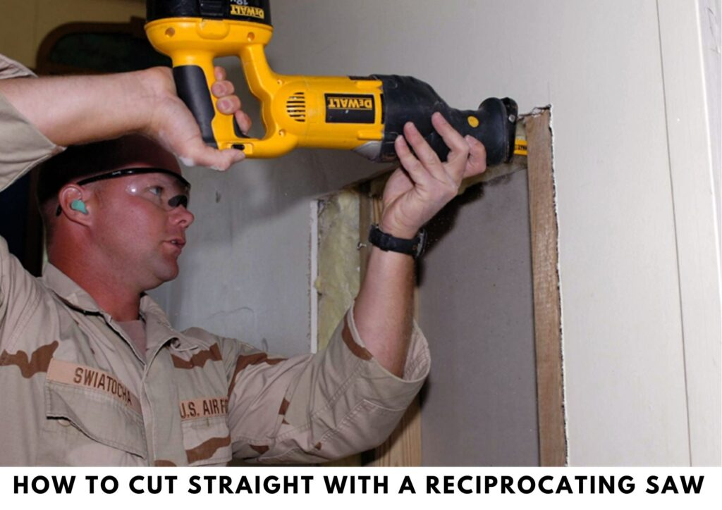 How to Cut Straight With a Reciprocating Saw