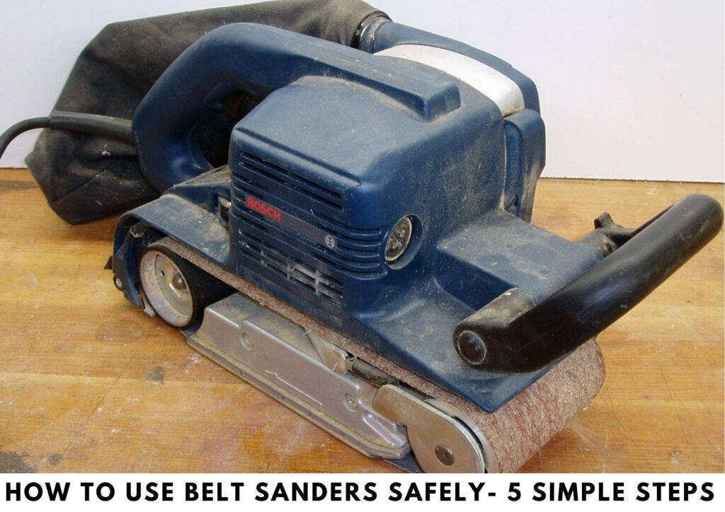 How to Use Belt Sanders Safely